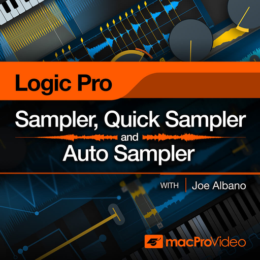 Logic Pro 210: Sampler, Quick Sampler and Auto Sampler