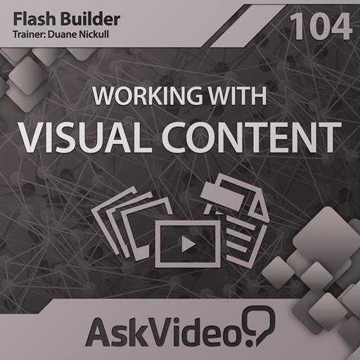 Flash Builder 104: Working with Visual Content
