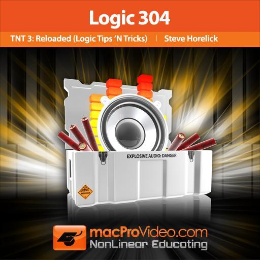 Logic 304: Logic TNT 3 Tips and Tricks: Reloaded