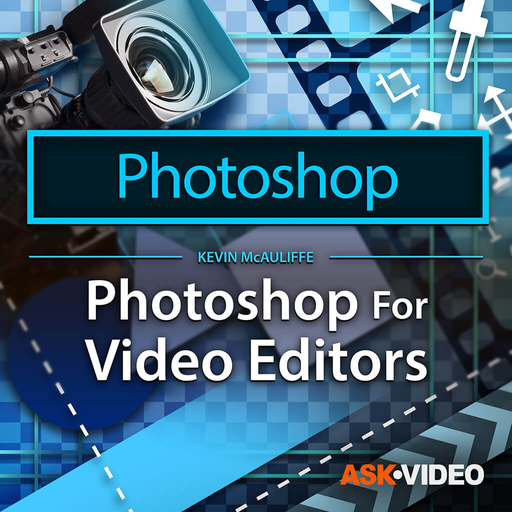 Photoshop 302: Photoshop For Video Editors