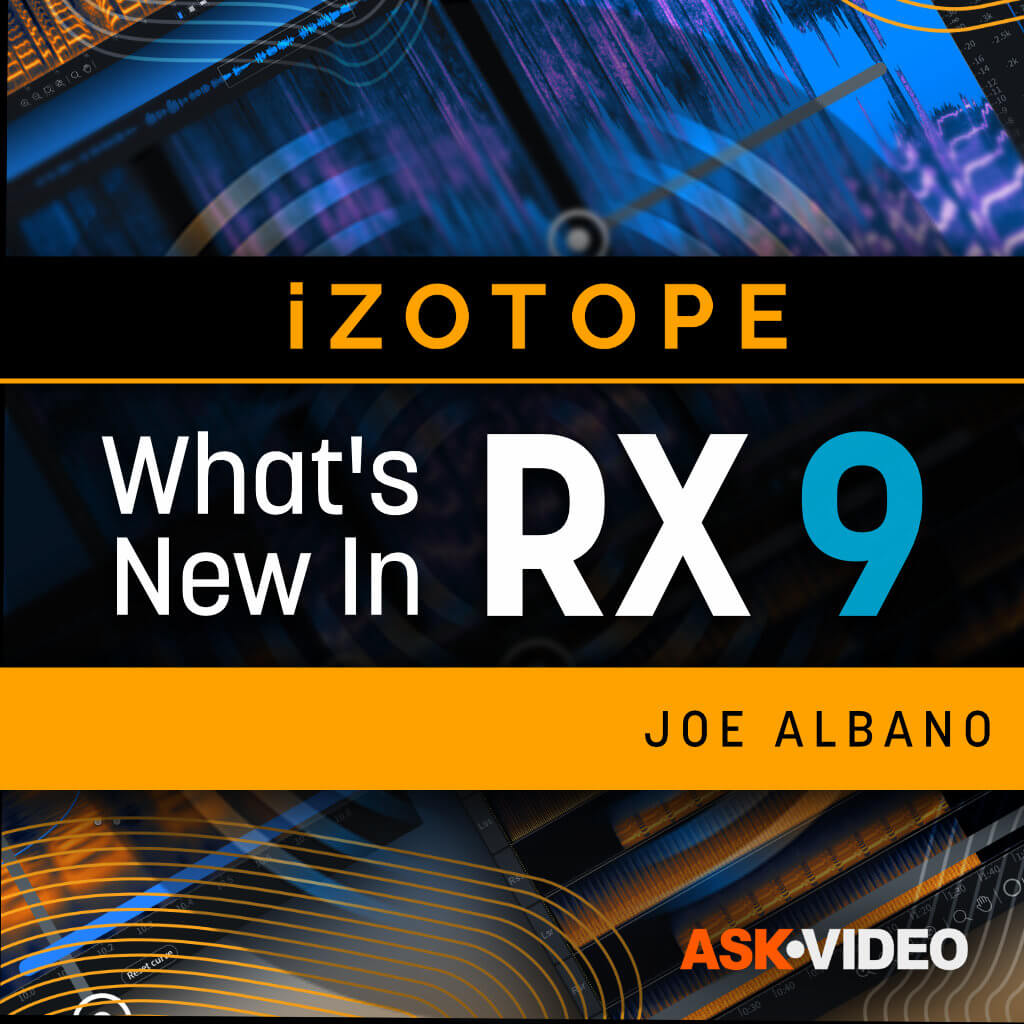 iZotope RX 9 100- What's New in RX 9