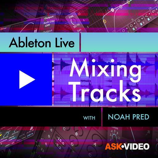 Ableton Live 104: Mixing Tracks