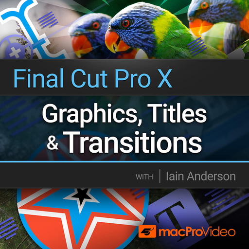 Final Cut Pro 203: Graphics, Titles and Transitions