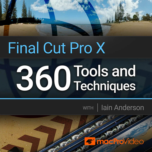 Final Cut Pro 301: 360 Tools and Techniques