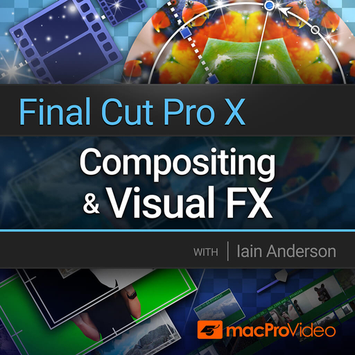 Final Cut Pro 202: Compositing and Visual FX