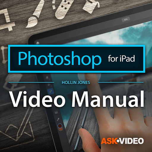 Photoshop For iPad 101: Photoshop For iPad Video Manual