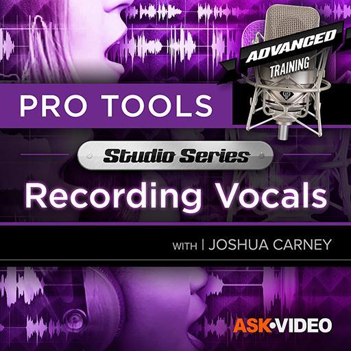 Studio Series - Recording Vocals - Pro Tools 502