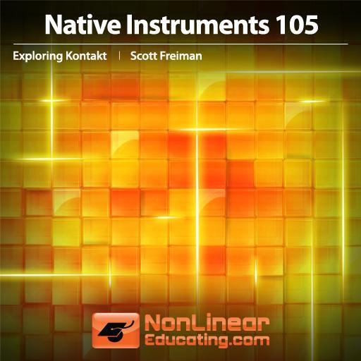 Native Instruments 105: Exploring Kontakt 4