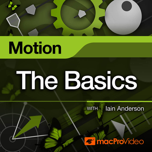 Motion 101 - The Basics: Motion 101 - The Basics
