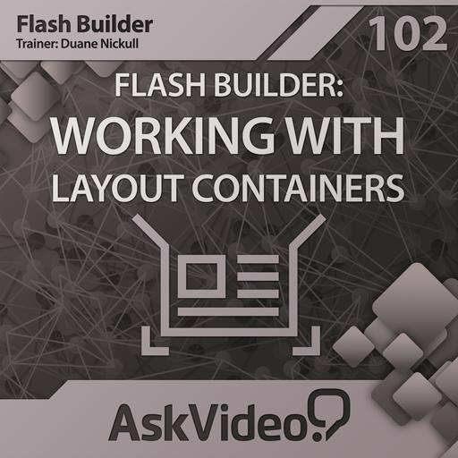 Flash Builder 102: Working with Layout Containers