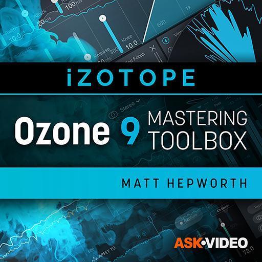 Ozone 9 101: Ozone 9 Mastering Toolbox
