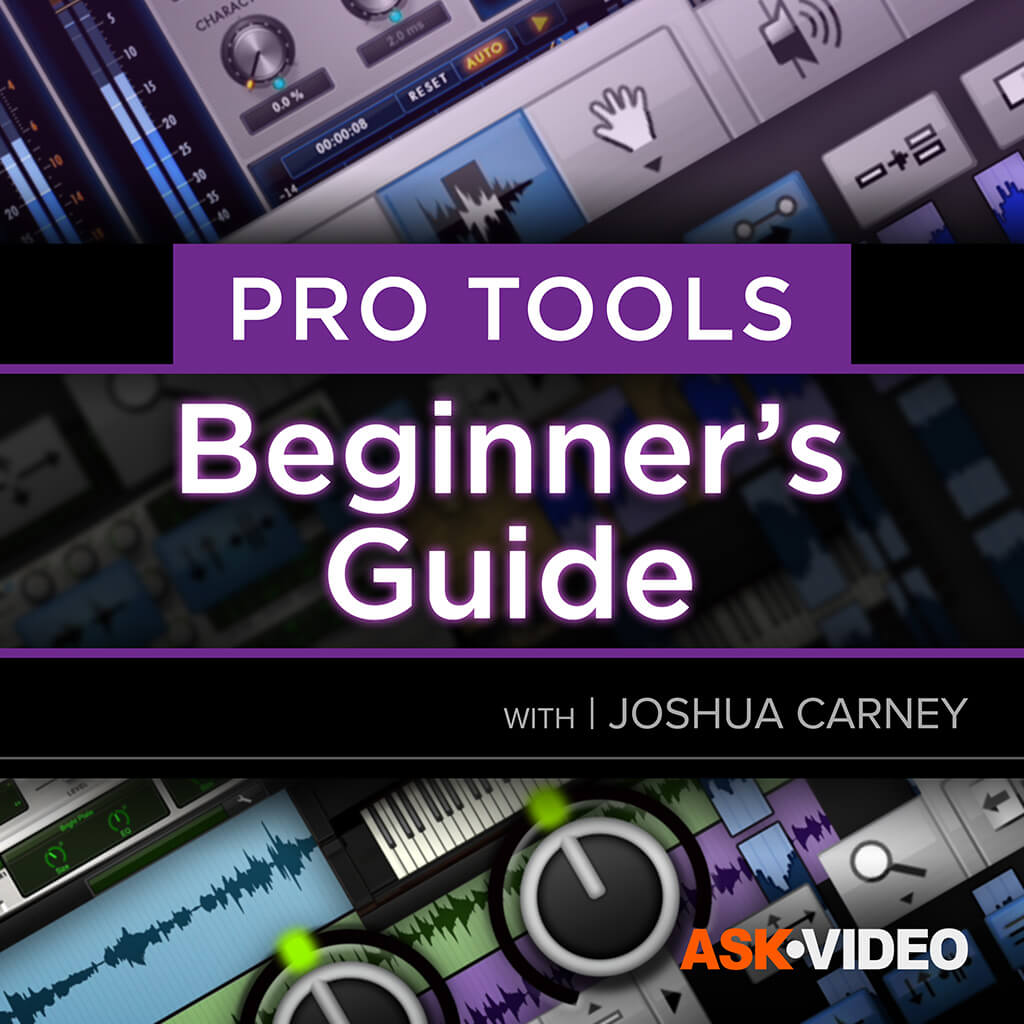 Pro Tools 101 - Beginner's Guide
