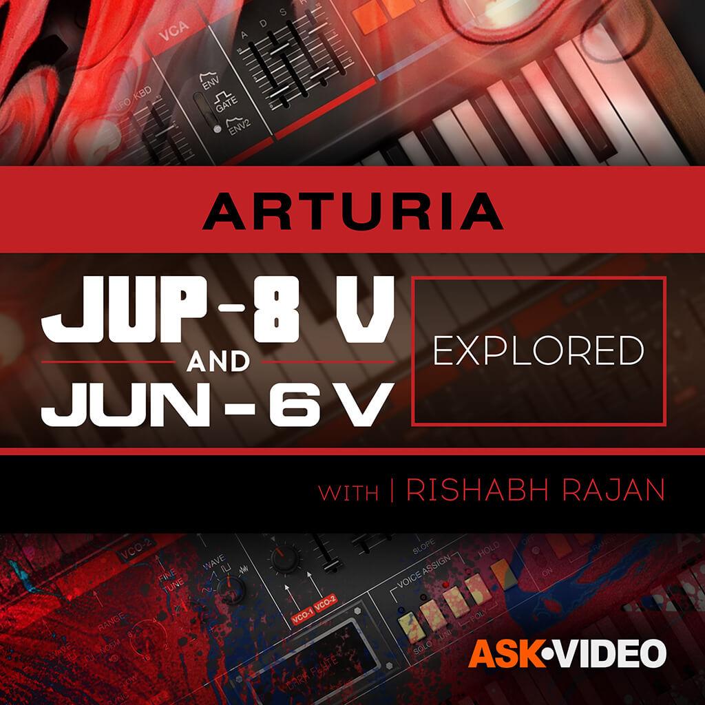 Arturia V Jup-8 and Jun-6 Explored