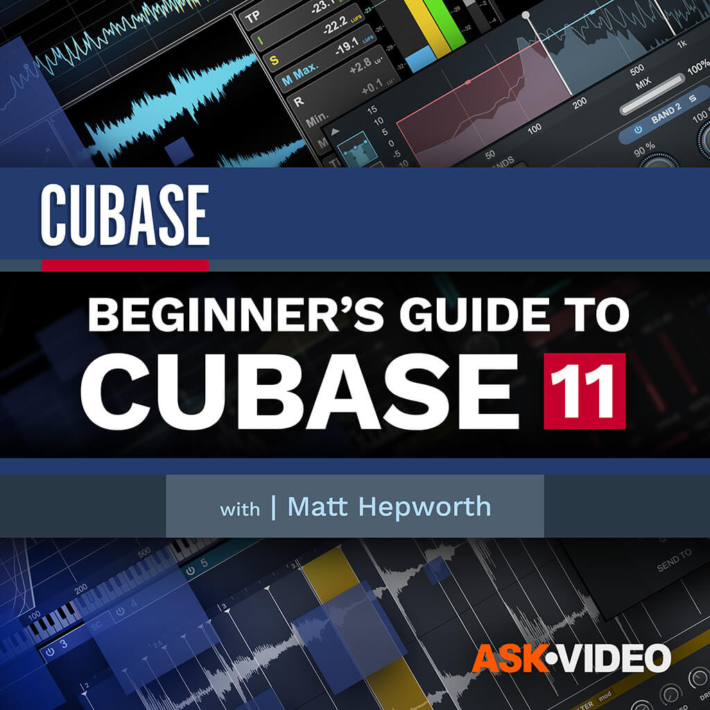 Cubase 11 101 - Beginners Guide to Cubase 11