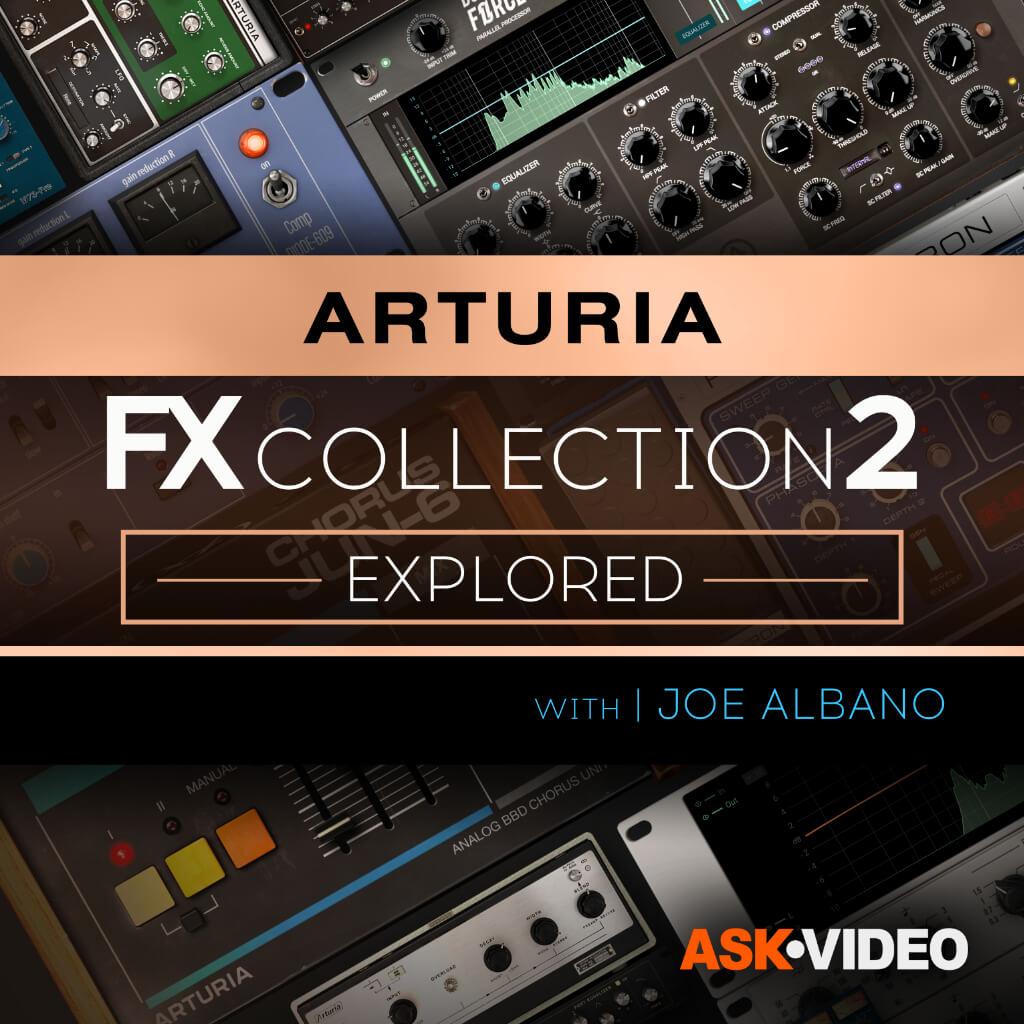 The Arturia FX Collection 2 Explored