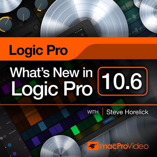 Logic Pro 10.6 100: What's New in Logic Pro 10.6