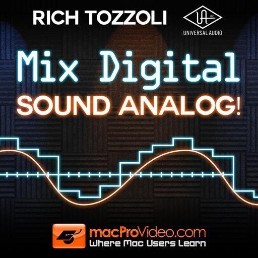 Rich Tozzoli 302: Mix Digital, Sound Analog!
