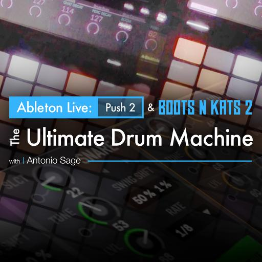 Ableton Live, Push 2 & Boots N Kats 2: The Ultimate Drum Machine