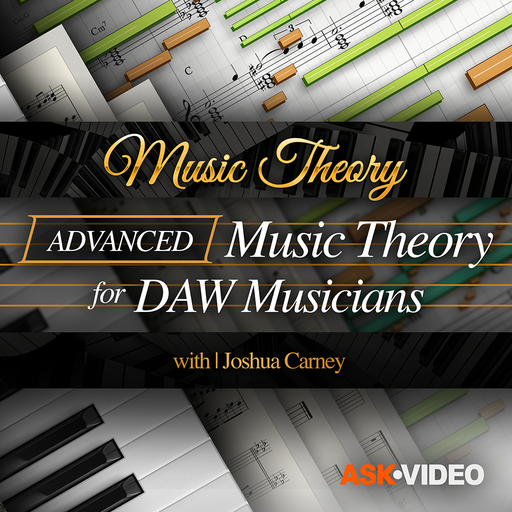 Music Theory 110: Advanced Music Theory for DAW Musicians