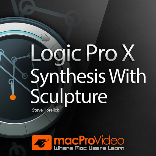 Logic Pro X 205: Synthesis With Sculpture