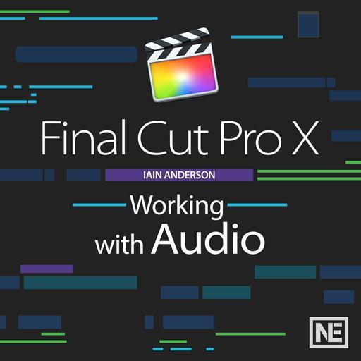 Final Cut Pro 105 : Working With Audio