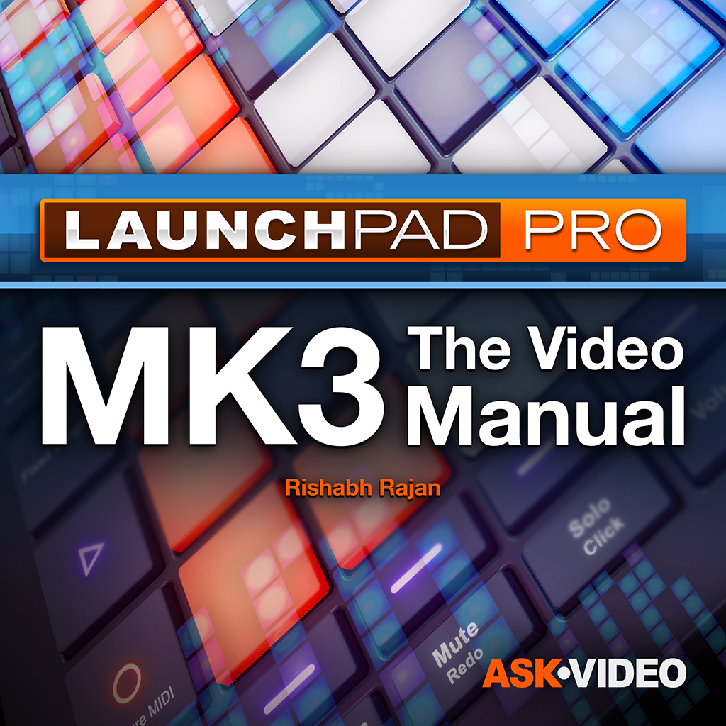Launchpad Pro 101: Launchpad Pro: The Video Manual