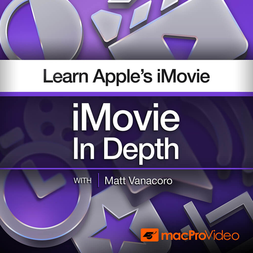 iMovie 101 - iMovie In Depth: iMovie 101 - iMovie In Depth