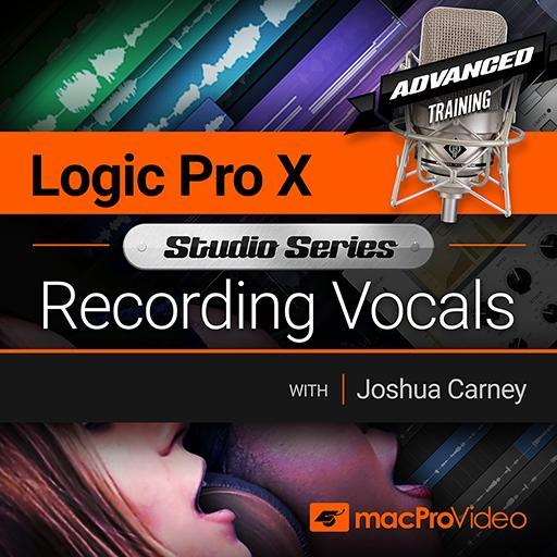 Logic Pro X 502: Studio Series - Recording Vocals