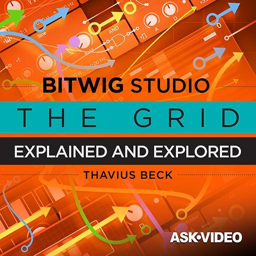 The Grid Explained and Explored - Bitwig Studio 302