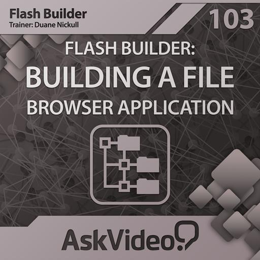 Flash Builder 103: Building a File Browser Application