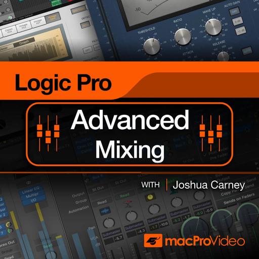 Logic Pro 301: Logic Pro Advanced Mixing