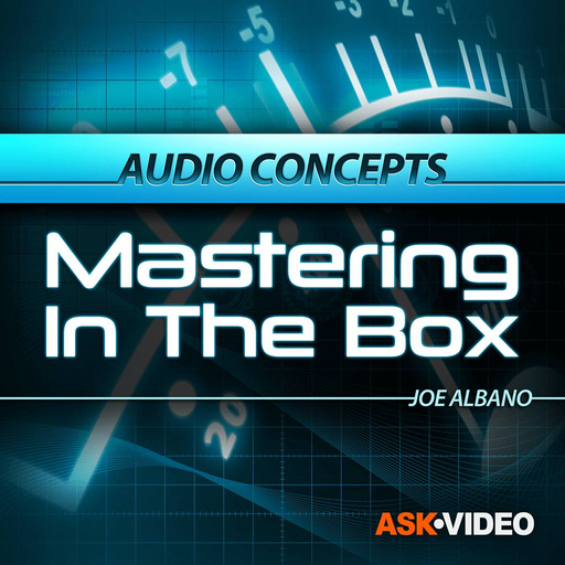 Audio Concepts 202: Mastering In The Box