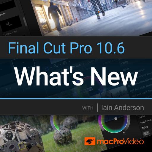 Final Cut Pro 100: What's New in Final Cut Pro 10.6