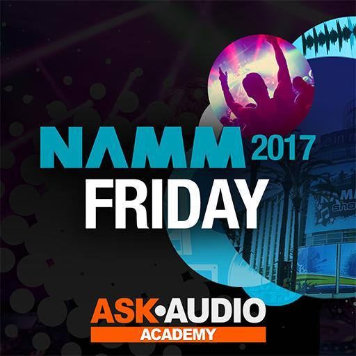 NAMM 2017: Friday At NAMM: Friday January 20th at NAMM 2017