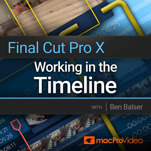 Final Cut Pro X 104: Working in the Timeline