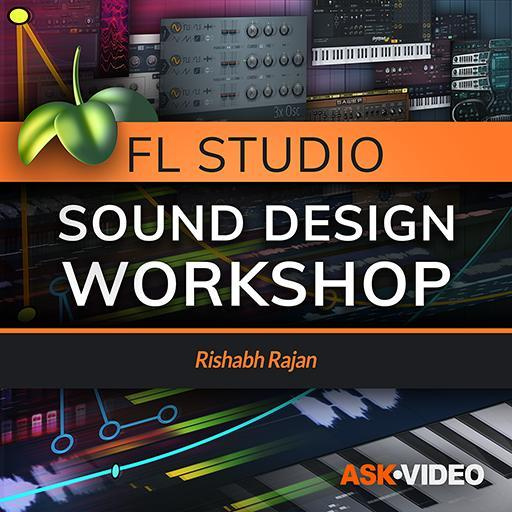 FL Studio 201: FL Studio - Sound Design Workshop