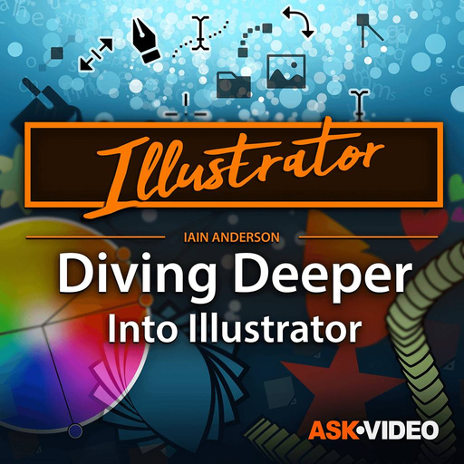Illustrator CC 201: Diving Deeper Into Illustrator