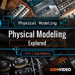 Physical Modeling 101: Physical Modeling Explored