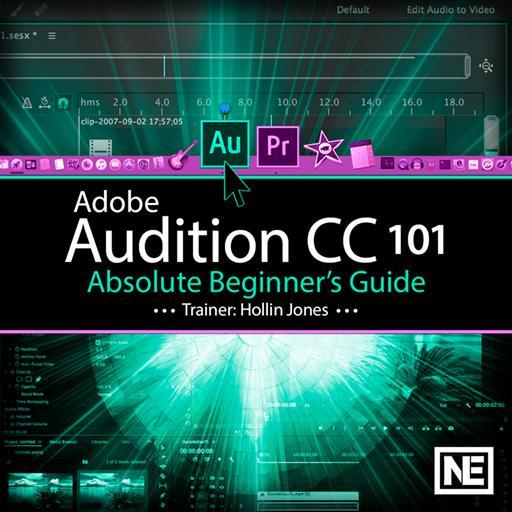 Adobe Audition CC 101: Absolute Beginner's Guide
