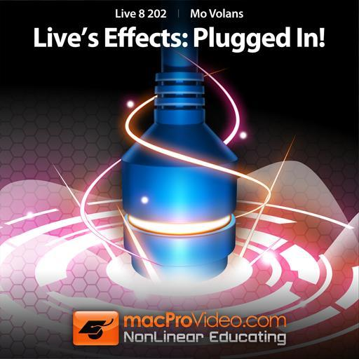 Live 8 202: Live's Effects: Plugged In!