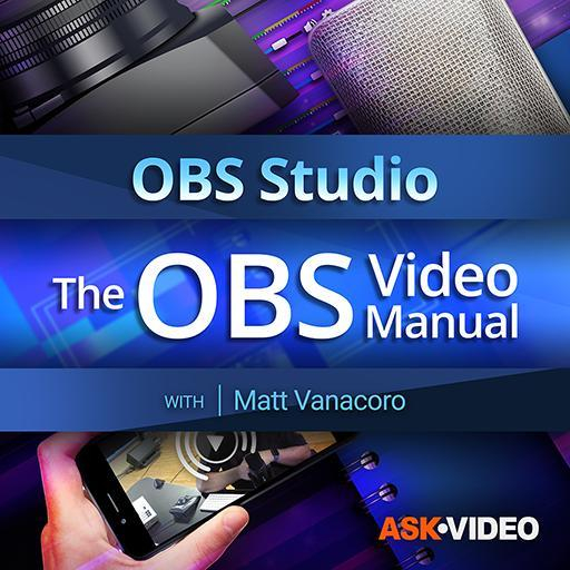 OBS 101: OBS 101 - The OBS Video Manual